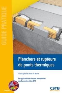 Ménad Chenaf - Planchers et rupteurs de ponts thermiques - Conception et mise en oeuvre, en application des Normes européennes, des Eurocodes et des DTU.