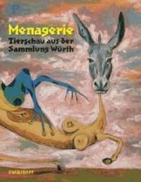 Menagerie - Tierschau aus der Sammlung Würth.