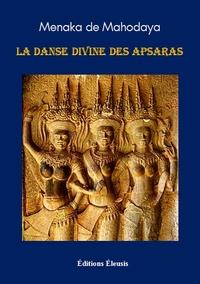 Menaka de Mahodaya - La danse divine des Apsaras.