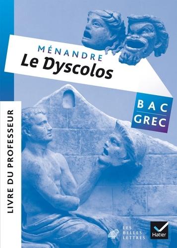 Ménandre - Le Dyscolos Bac Grec - Livre du professeur.