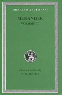 Ménandre - Menander - Volume 3, Edition bilingue grec-anglais.