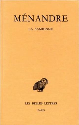 Ménandre - Oeuvres - Tome 1, 1e partie, La samienne.