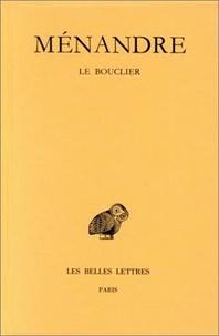 Ménandre - Oeuvres - Tome 1, 3e partie, Le bouclier.