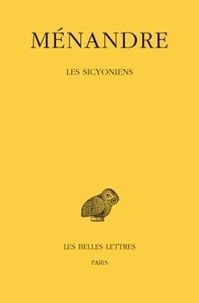 Ménandre - Oeuvres - Tome 4, Les Sicyoniens.