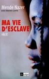 Mende Nazer et Damien Lewis - Ma vie d'esclave.