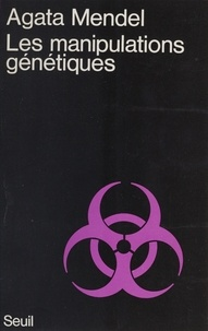 Mendel - Les Manipulations génétiques.