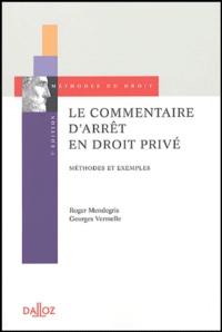 Mendregris et  Vermelle - Le commentaire d'arrêt en droit privé - Méthodes et exemples.