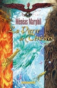 Ménéas Marphil - La fabuleuse histoire des lunes de Pandor Tome 4 : La pierre de ténèbres.