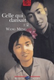 Meng Wang - Celle qui dansait.