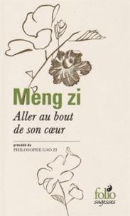 Aller au bout de son coeur- Précédé du Philosophe Gao zi - Meng Zi pdf epub