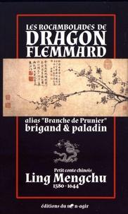 "Mengchu Ling - Les rocambolades de Dragon Flemmard alias ""Branche de Prunier"" brigand & paladin."