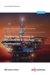 Menglan Duan et Mac Darlington Uche ONUOHA - Engineering Economy in Upstream Oil & Gas Field Development - A Concise Appraisal Technique for Investment Decision in Upstream Oil/Gas Projects.