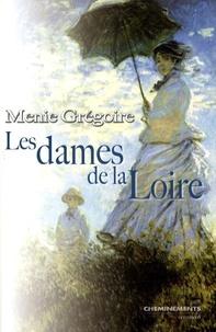 Menie Grégoire - Les dames de la Loire.