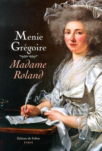 Menie Grégoire - Madame Roland.