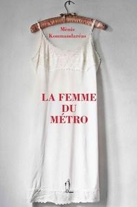Mènis Koumandarèas - La Femme du métro.