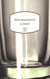 Mènis Koumandarèas - La verrerie.