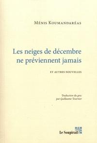 Mènis Koumandarèas - Les neiges de décembre ne préviennent jamais et autres nouvelles.
