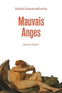 Mènis Koumandarèas - Mauvais anges.