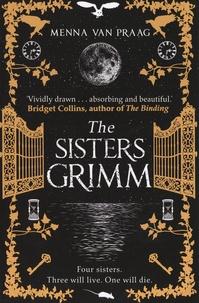 Menna Van Praag - The Sisters Grimm.