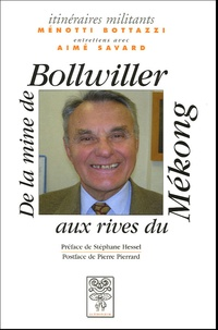 Menotti Bottazzi et Aimé Savard - Menotti Bottazzi - De la mine de Bollwiller aux rives du Mékong.