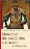 Menschen, die Geschichte schrieben - Das Mittelalter.