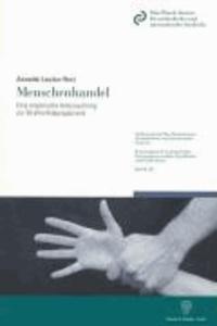 Menschenhandel - Eine empirische Untersuchung zur Strafverfolgungspraxis.
