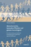 Menschenrechte, besondere Pflichten und globale Gerechtigkeit - Eine Untersuchung zur moralischen Rechtfertigung von Parteilichkeit gegenüber Mitbürgern.