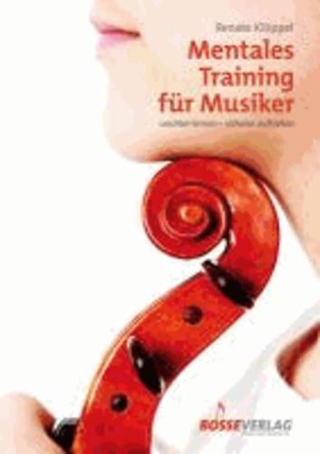Mentales Training für Musiker - Leichter lernen - sicherer auftreten.