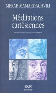 Merab Mamardachvili - Méditations cartésiennes.