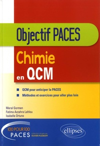 Meral Gormen et Fatima Azzahra Lahlou - Chimie en QCM - Objectif PACES.