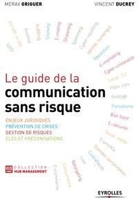 Merav Griguer et Vincent Ducrey - Le guide de la communication sans risque.