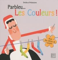 Mercè Canals et Claire Allouch - Parbleu, les couleurs !.