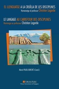 Mercè Pujol Berché - Le langage au carrefour des disciplines - Hommage au professeur Christian Lagarde, textes en français, catalan et espagnol.