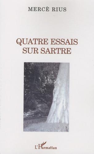Mercè Rius - Quatre essais sur Sartre.