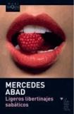 Mercedes Abad - Ligeros libertinajes sabáticos.