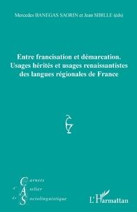 Mercedes Banegas Saorin et Jean Sibille - Carnets d'Atelier de Sociolinguistique N° 13/2020 : Entre francisation et démarcation - Usages hérités et usages renaissantistes des langues régionales de France.