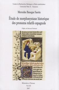 Mercedes Banegas Saorin - Etude de morphosyntaxe historique des pronoms relatifs espagnols.