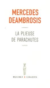 Mercedes Deambrosis - La plieuse de parachutes.