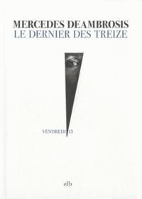 Mercedes Deambrosis - Le dernier des treize.