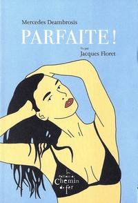 Mercedes Deambrosis et Jacques Floret - Parfaite !.