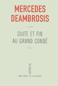 Mercedes Deambrosis - Suite et fin au Grand Condé.