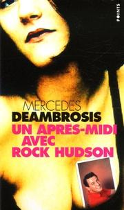 Mercedes Deambrosis - Un après-midi avec Rock Hudson.