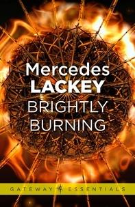 Mercedes Lackey - Brightly Burning.