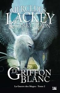 Mercedes Lackey - La guerre des Mages T02 Le Griffon blanc  : La guerre des Mages T02 Le Griffon blanc - La guerre des Mages.