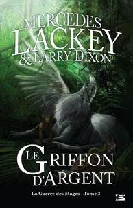 Mercedes Lackey - La guerre des Mages T03 Le Griffon d'argent  : La guerre des Mages T03 Le Griffon d'argent - La guerre des Mages.