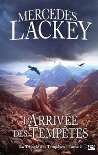 Mercedes Lackey - La trilogie des Tempêtes T02 L'Arrivée des Tempête  : La trilogie des Tempêtes T02 L'Arrivée des Tempêtes - La trilogie des Tempêtes.