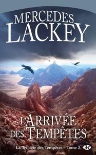 Mercedes Lackey - La trilogie des tempêtes Tome 2 : L'arrivée des tempêtes.