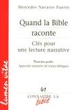 Mercedes Navarro Puerto - Quand la Bible raconte Clés pour une lecture narrative - Première partie, Approche narrative de textes bibliques.