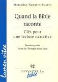 Mercedes Navarro Puerto - Quand la Bible raconte - Clés pour une lecture narrative.