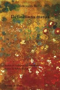 Mercedes Roffé - Définitions mayas et autres poèmes - Edition bilingue français-espagnol.